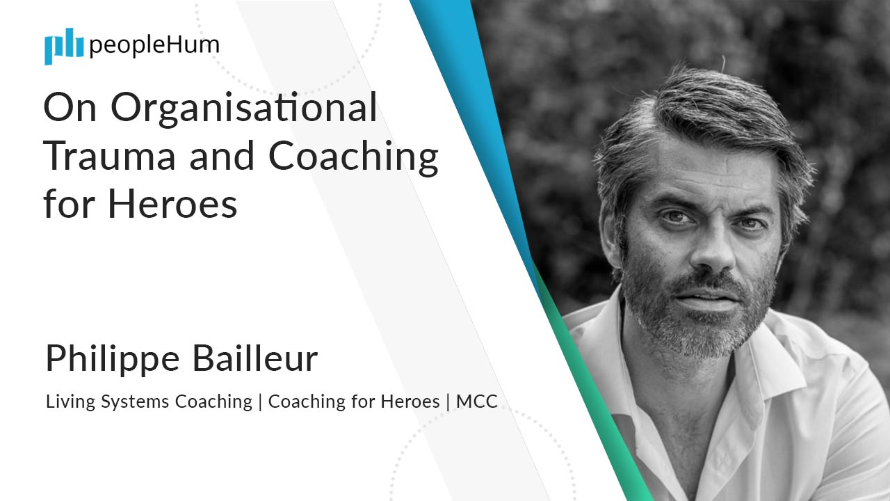 On Organisational Trauma and Coaching for Heroes ft. Philippe Bailleur