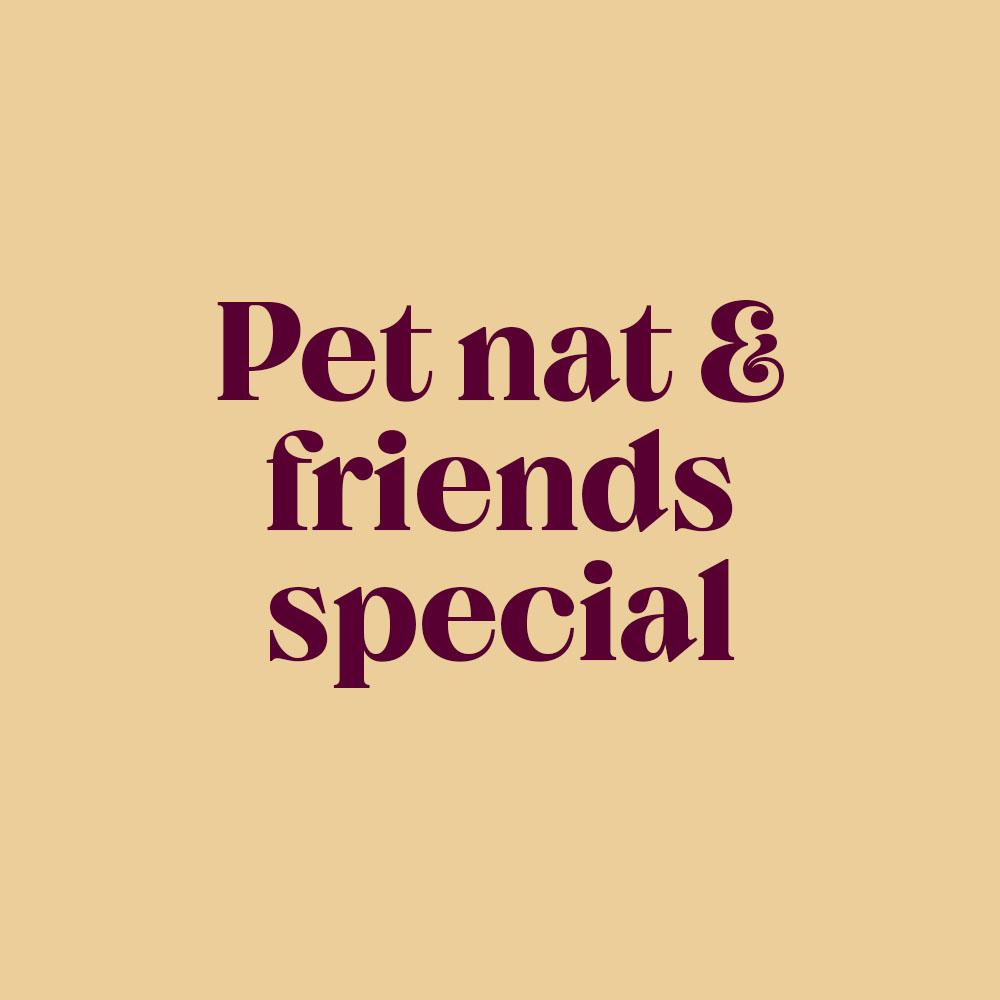 Pet-nats & Friends Special Case