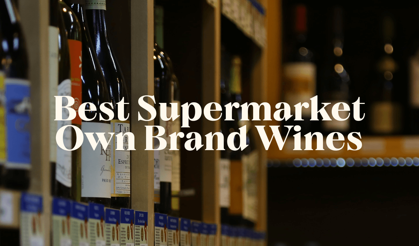 What are the best wines from the supermarket?
