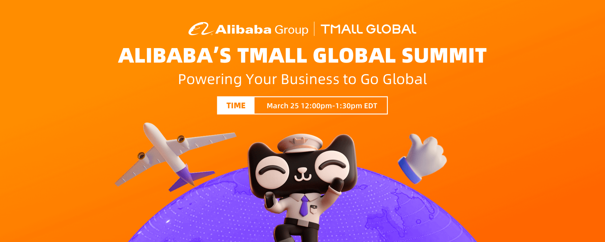 Alibaba's Tmall Global Summitt, Powering Your Business to Go Global. March 25.