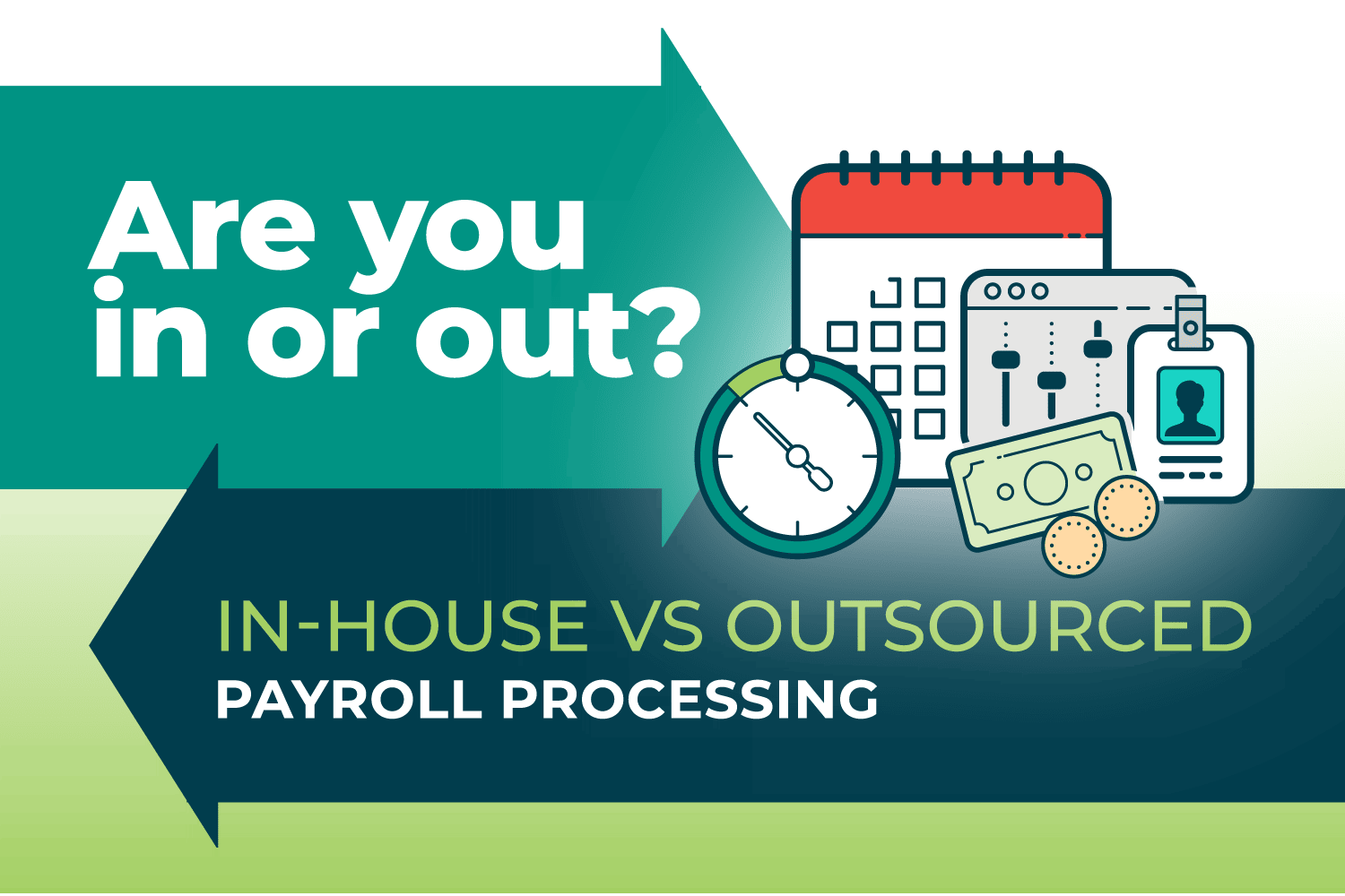Are you in or out? Outsourcing Payroll vs. In-House Processing