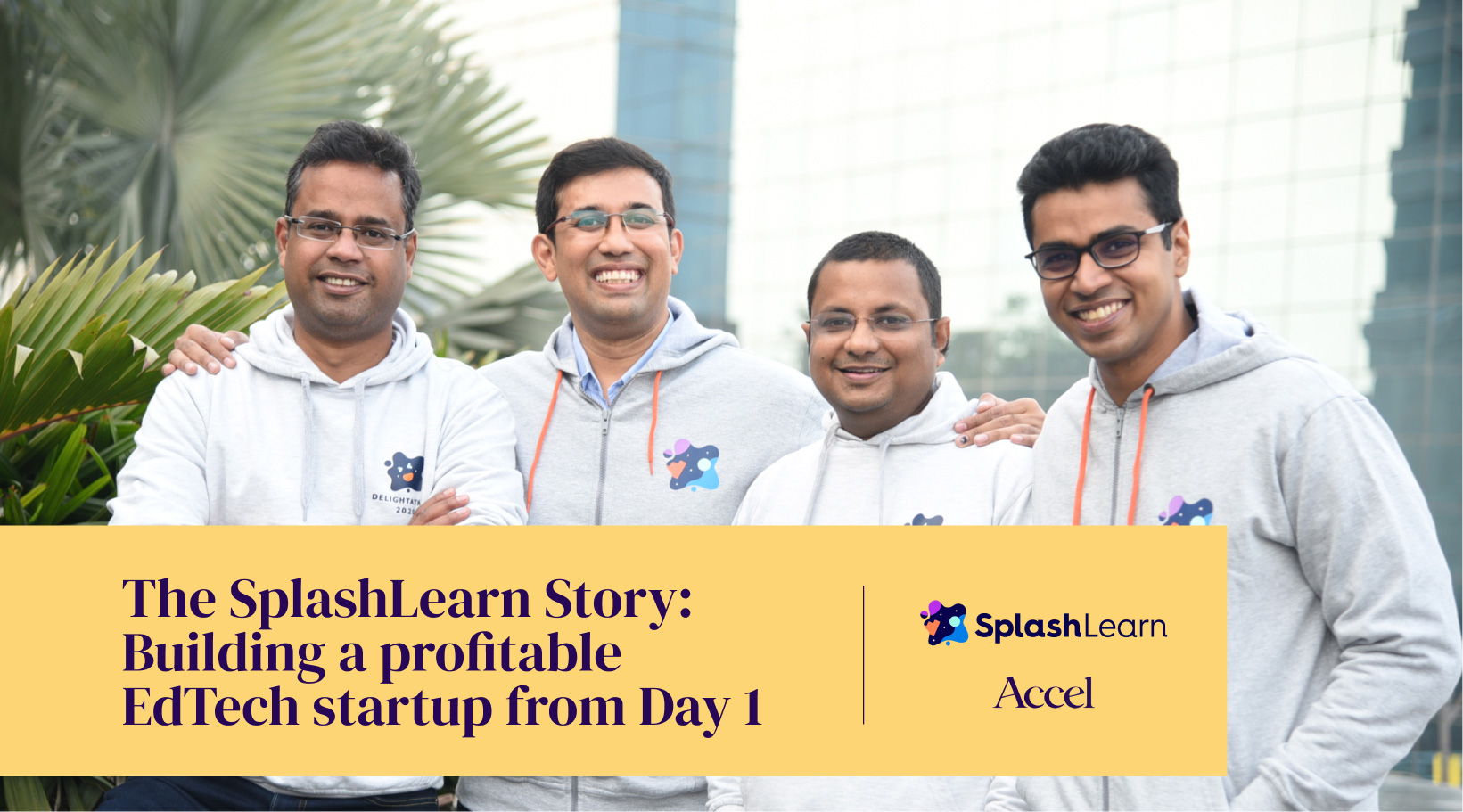 How to build a profitable EdTech startup from Day 1 - The SplashLearn story
