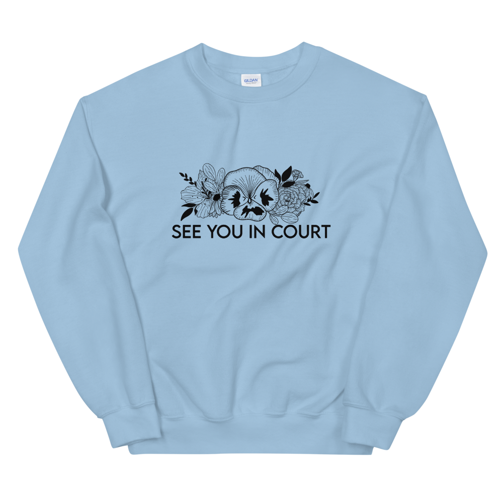 See You in Court Unisex Sweatshirt