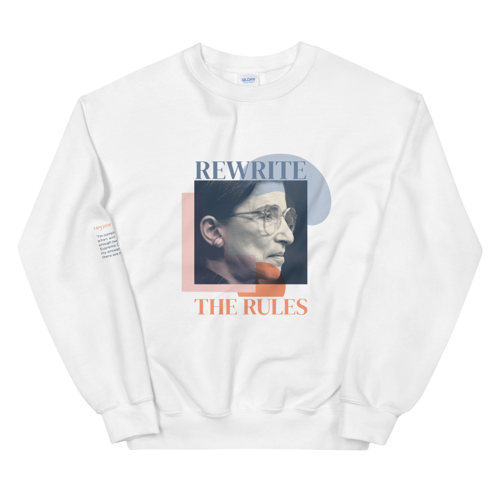 Rewrite the Rules — Ruth Bader Ginsburg Unisex Sweatshirt in White