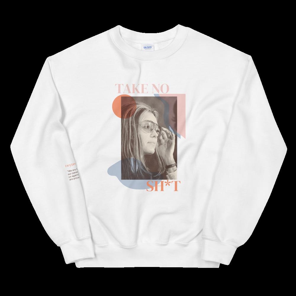 Take No Sh*T — Gloria Steinem Unisex Sweatshirt