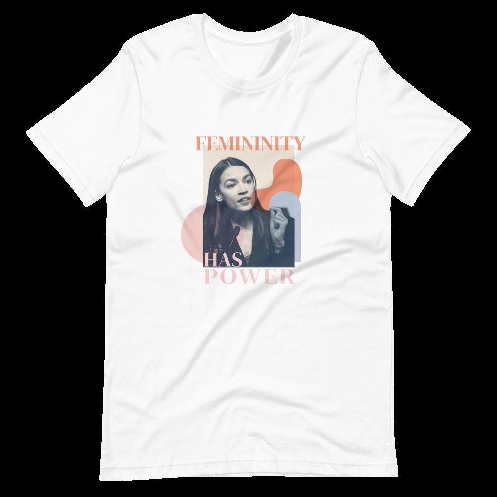 Femininity has Power — Alexandria Ocasio-Cortez Short-Sleeve Unisex T-Shirt in White