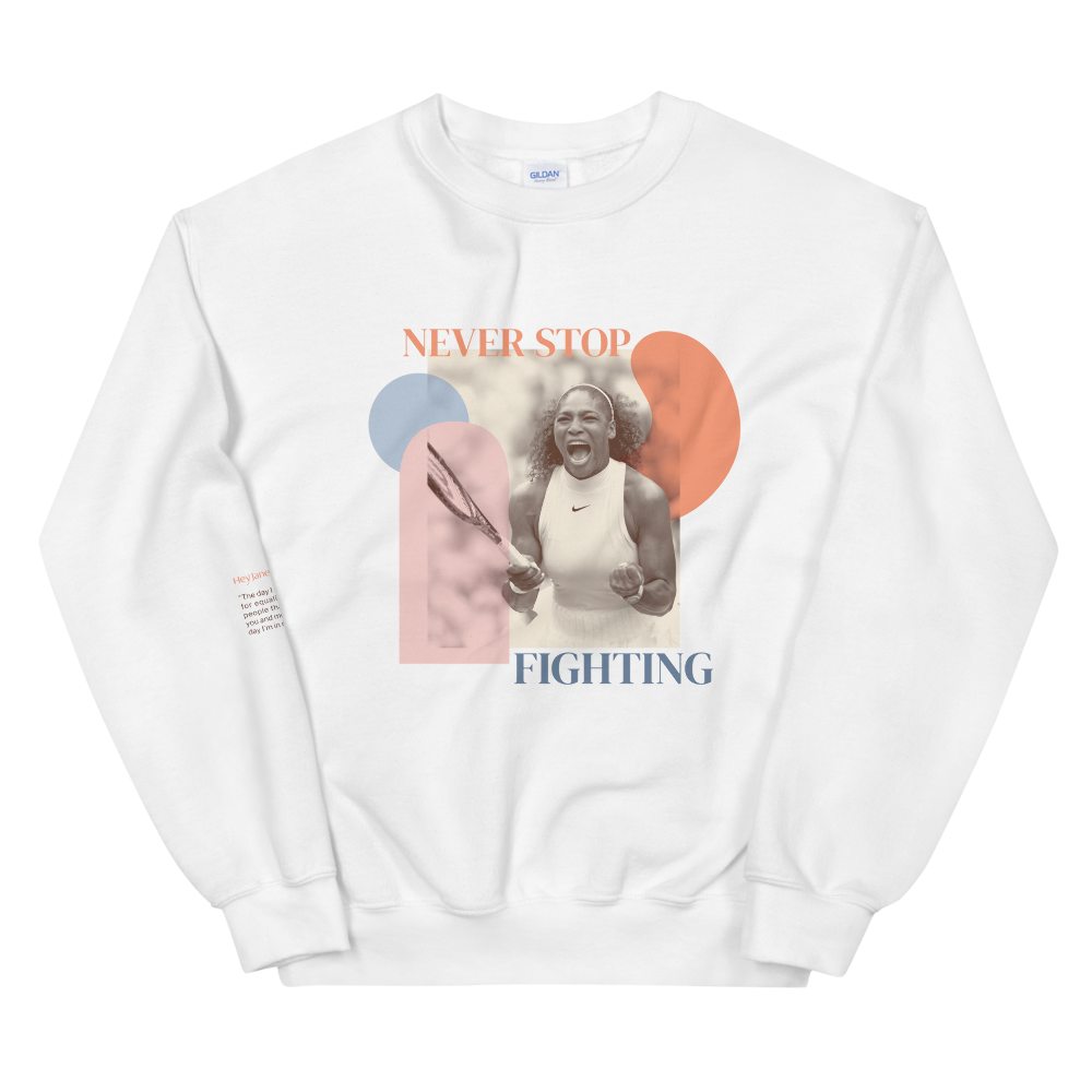 Never Stop Fighting — Serena Williams Unisex Sweatshirt in White