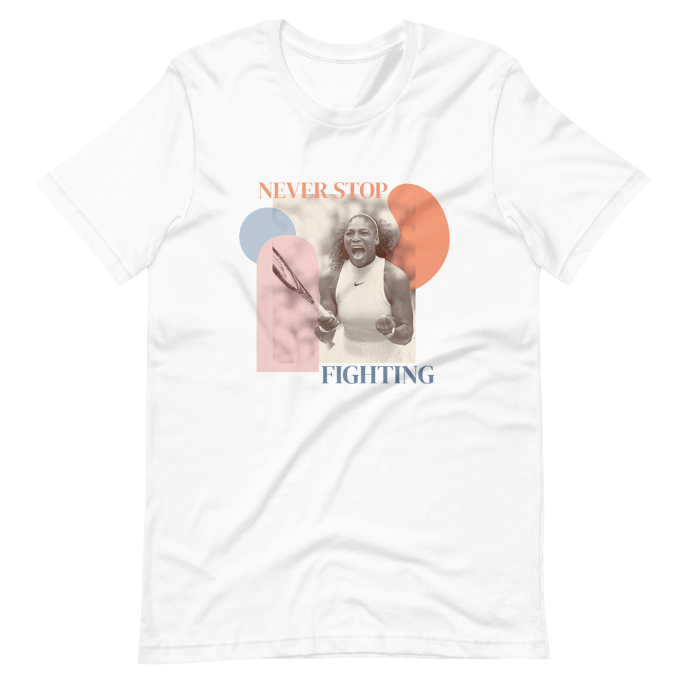 Never Stop Fighting — Serena Williams Short-Sleeve Unisex T-Shirt in White