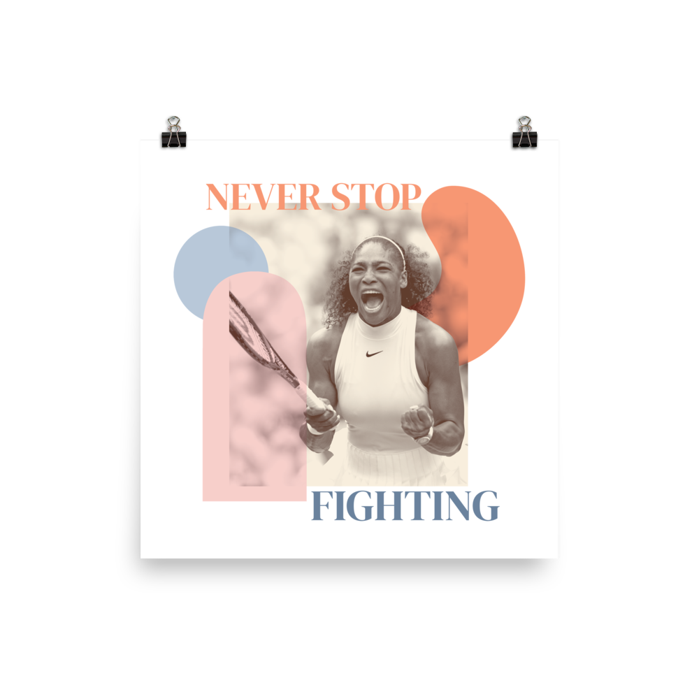 Never Stop Fighting — Serena Williams Poster