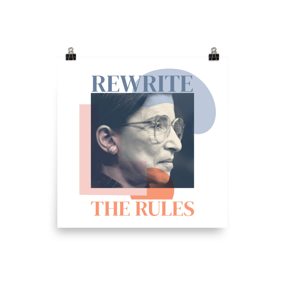 Rewrite the Rules — Ruth Bader Ginsburg Poster
