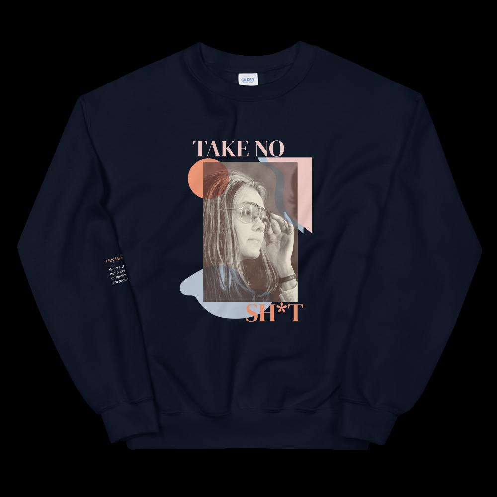 Take No Sh*t — Gloria Steinem Unisex Sweatshirt in Navy