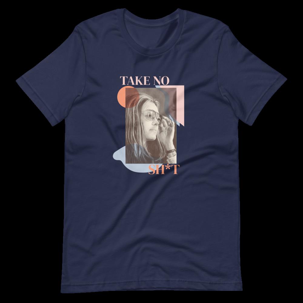 Take No Sh*t — Gloria Steinem Short-Sleeve Unisex T-Shirt