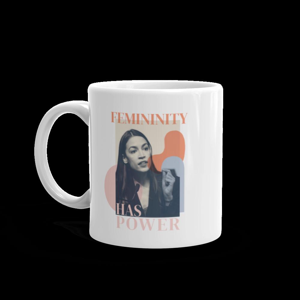 Femininity has Power — Alexandria Ocasio-Cortez White glossy mug