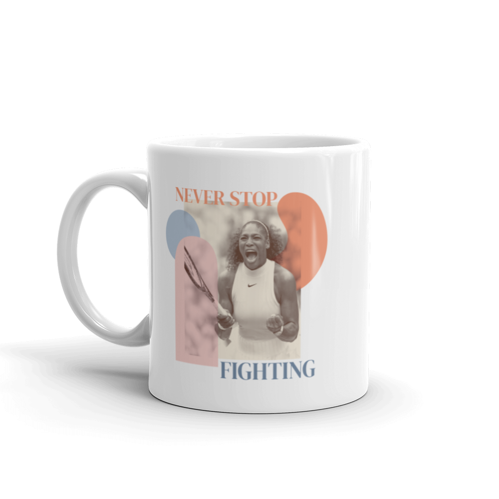 Never Stop Fighting — Serena Williams White Glossy Mug