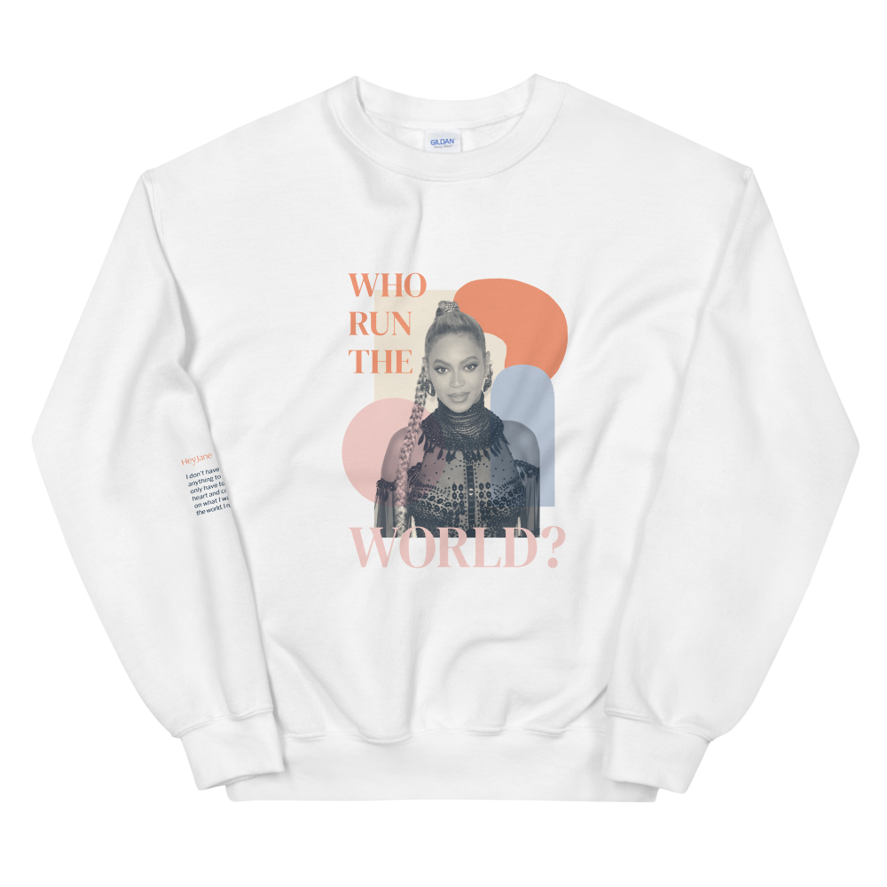 Who Run The World? — Beyoncé Unisex Sweatshirt in White