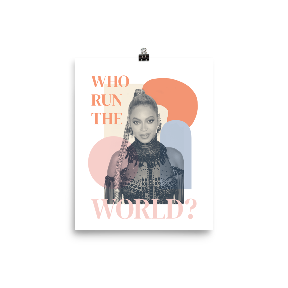 Who Run The World? — Beyoncé Poster
