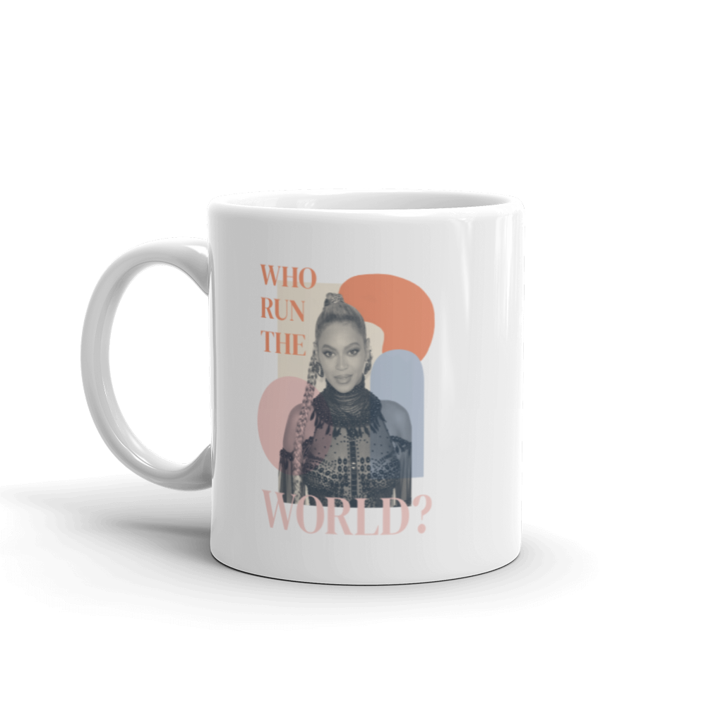 Who Run The World? — Beyoncé White Glossy Mug