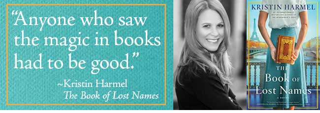 """""""Anyone who saw the magic in books had to be good"""" Kristen Harmel: The Book of Lost Names"""