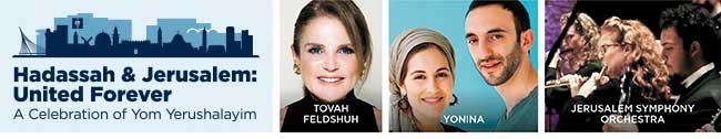 Hadassah and Jerusalem: United Forever, featuring Tovah Feldshuh, Yonina, the Jerusalem Symphony Orchestra, and more!
