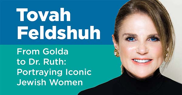 Interview with Tovah Feldshuh on Portraying Iconic Jewish Women, from Golda to Dr. Ruth