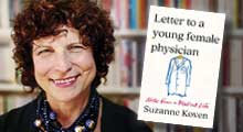 """""""Letter to a Young Female Physician: Life Lessons for All"""" with author Dr. Suzanne Koven"""