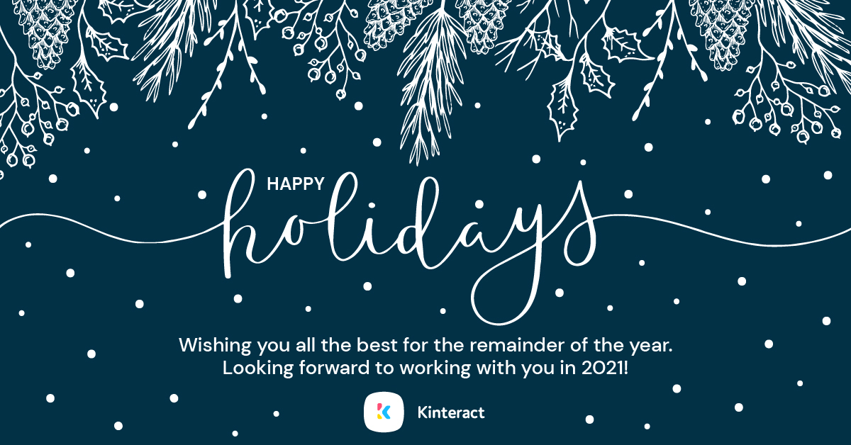 Wishing you all a very Happy Holidays from the Kinteract team