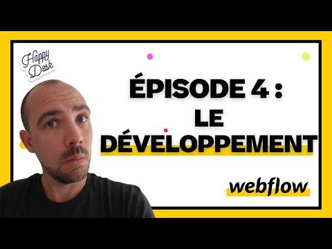Épisode 4 : Le Développement sur Webflow (Partie 1) - 2020