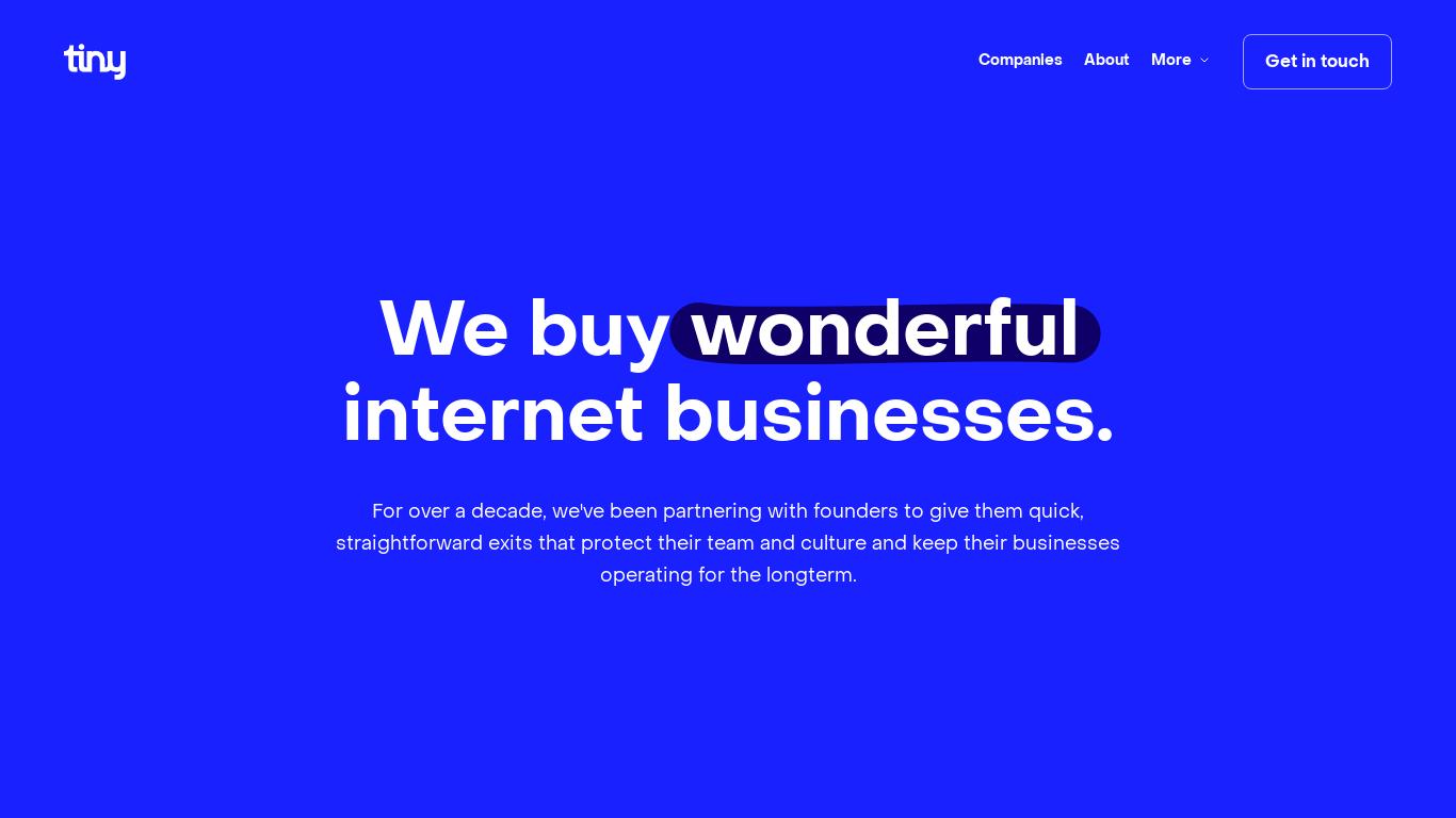 Tiny   We buy wonderful internet businesses