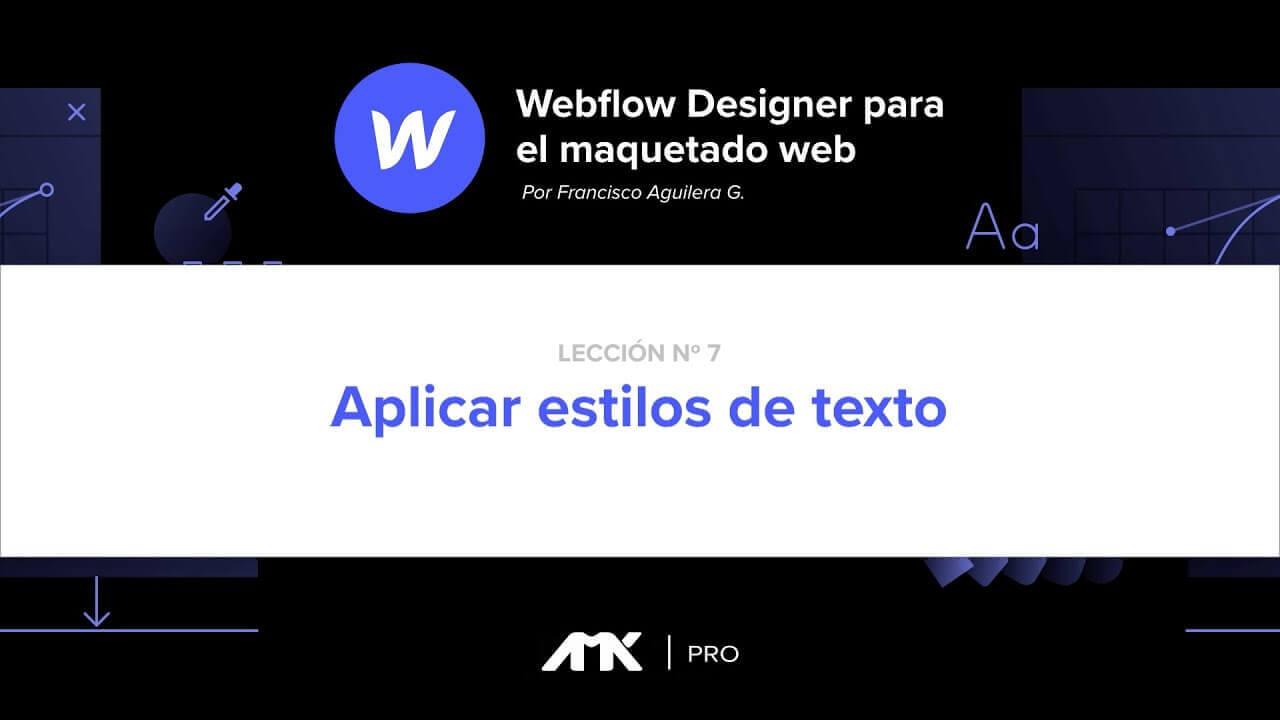 Curso Webflow Designer - 07. Aplicar Estilos de Texto