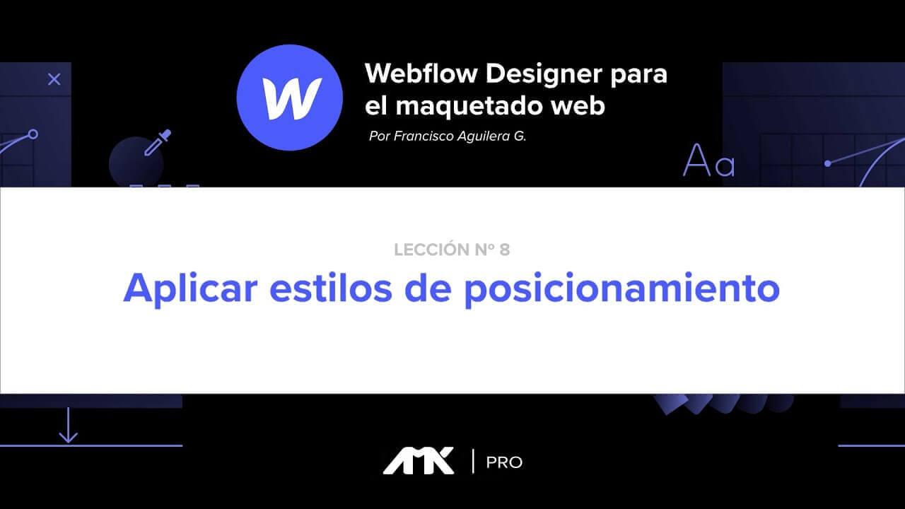 Curso Webflow Designer - 08. Aplicar Estilos de Posicionamiento