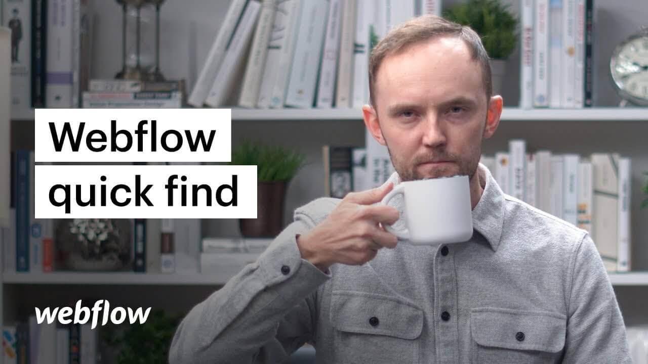 Micro Lesson #1: Grímur introduces quick find — Webflow University