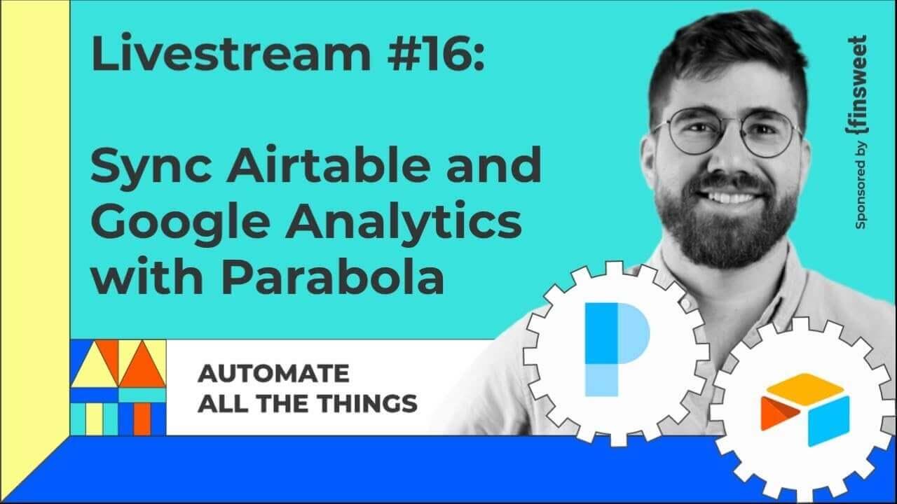 Livestream #16: Sync Google Analytics and Airtable using Parabola