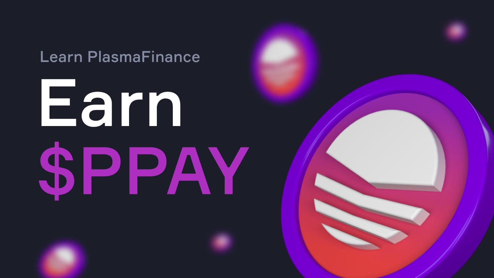 Learn about PlasmaFinance & Earn PPAY Tokens