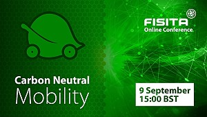 Ways to Carbon Neutral Mobility FISITA Online Conference to be held 9 September 2020
