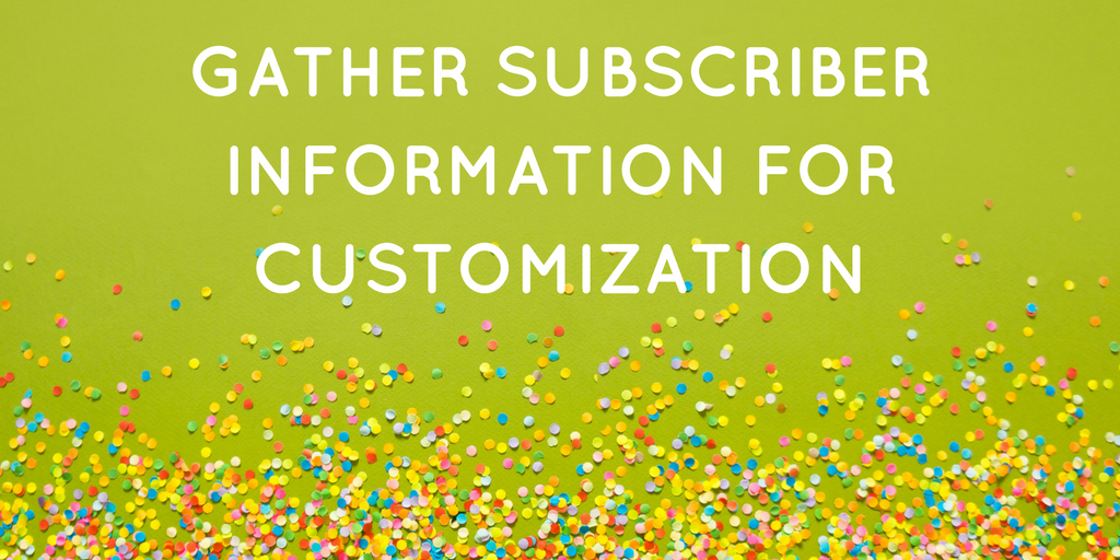 Gather subscriber information for customization