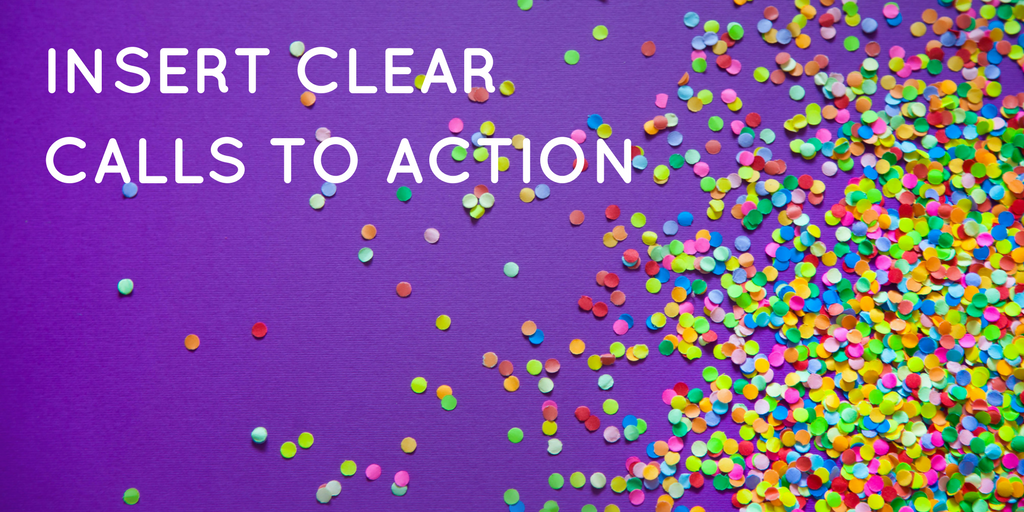 Insert clear calls to action