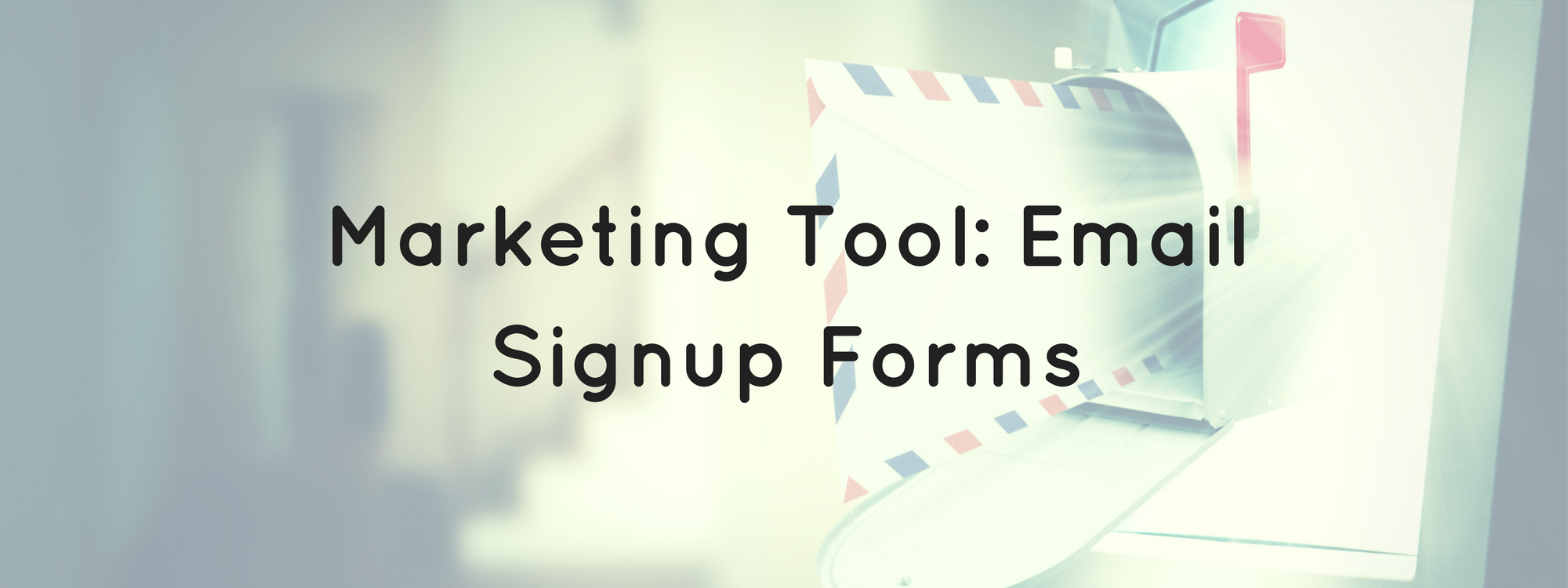 Marketing Tool Email Sign Up Forms