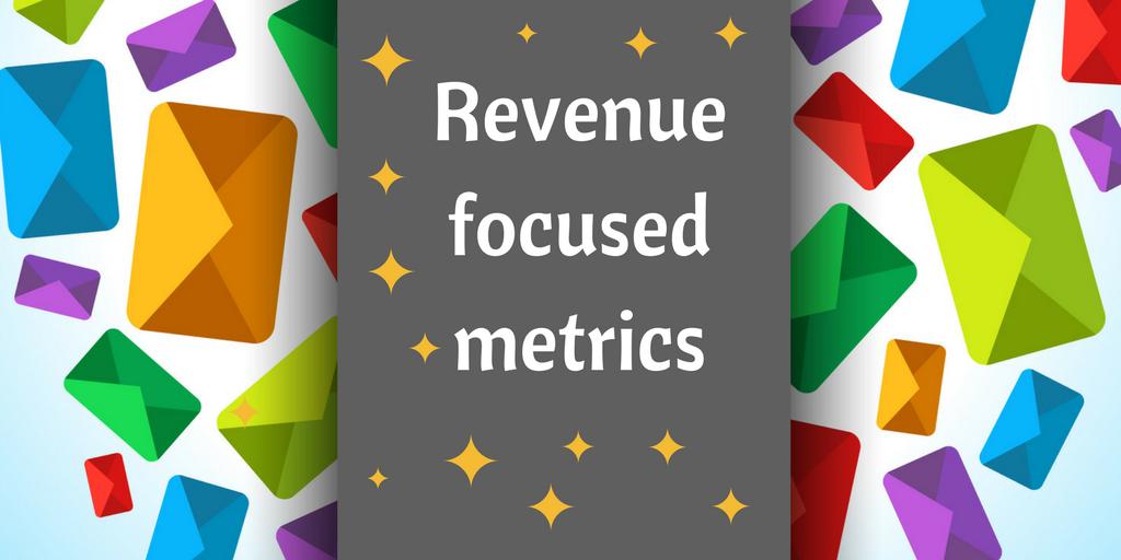 revenue focused metrics - email marketing tip