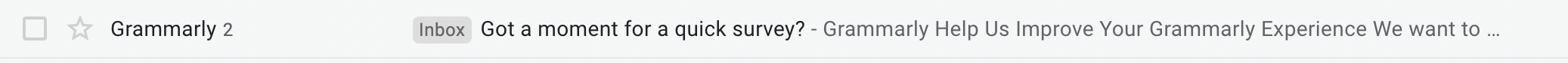 """email from Grammarly with the subject line, """"got a moment for a quick survey"""""""