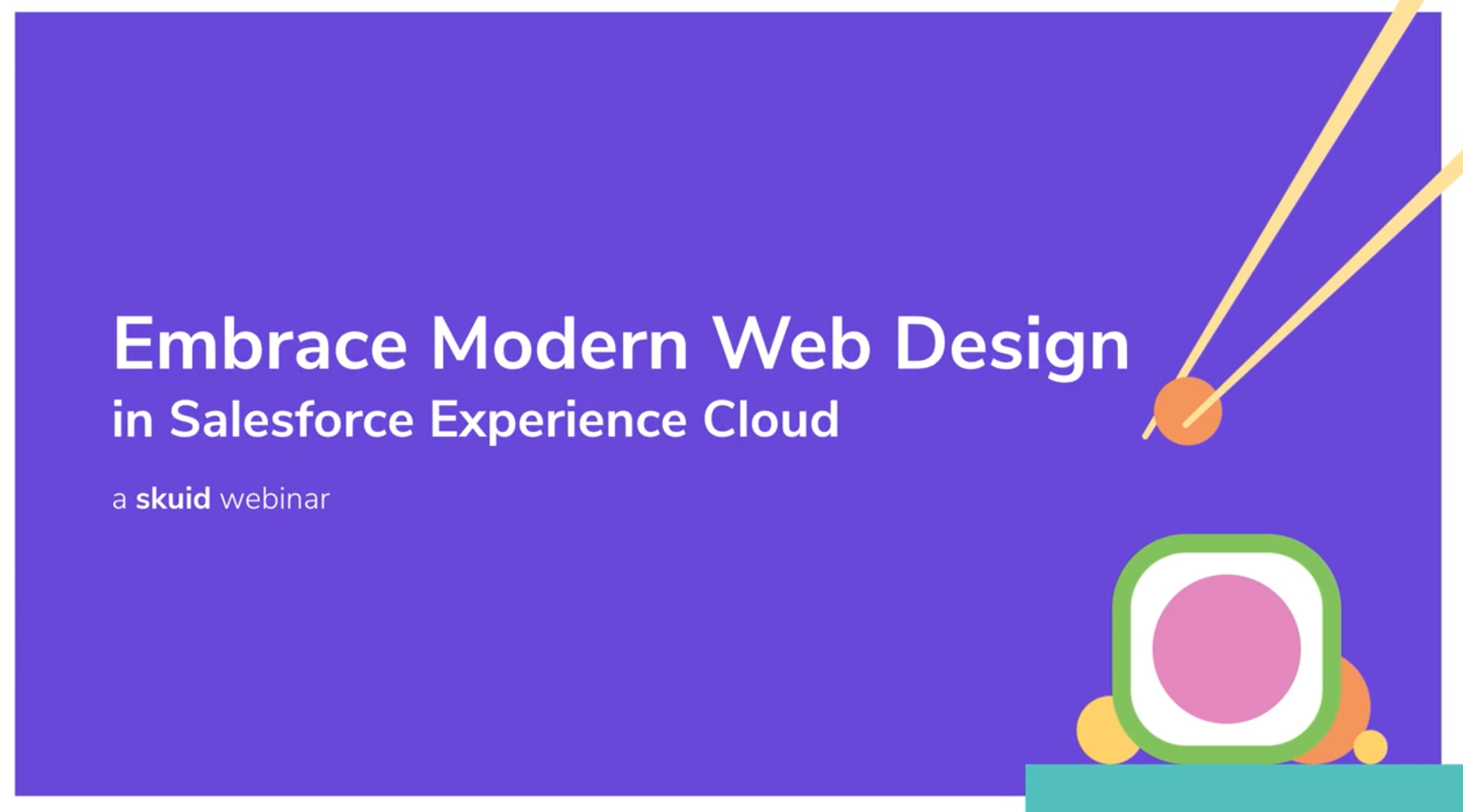 Embrace modern web design in Salesforce Experience Cloud.