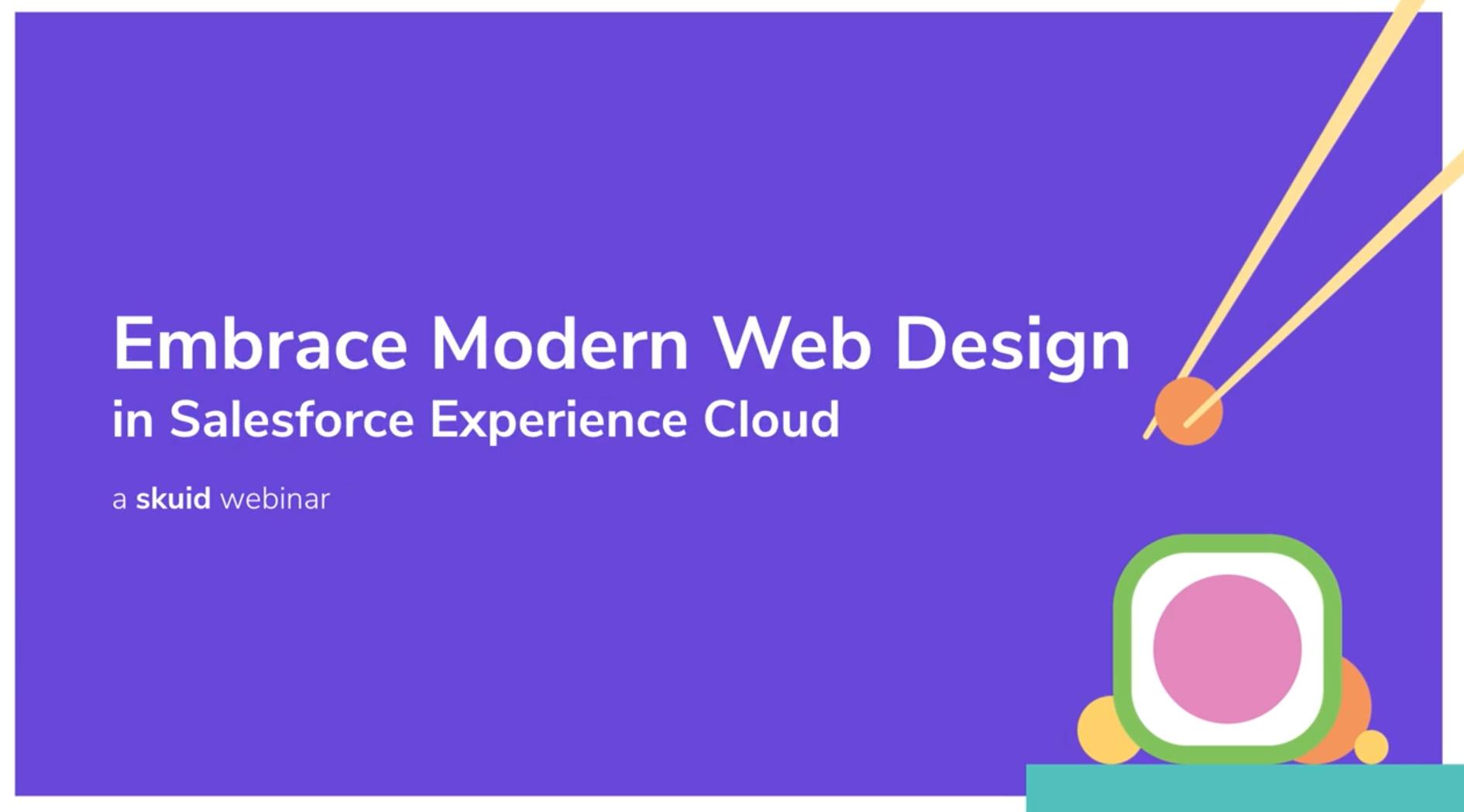 Embrace modern web design in Salesforce Experience Cloud.