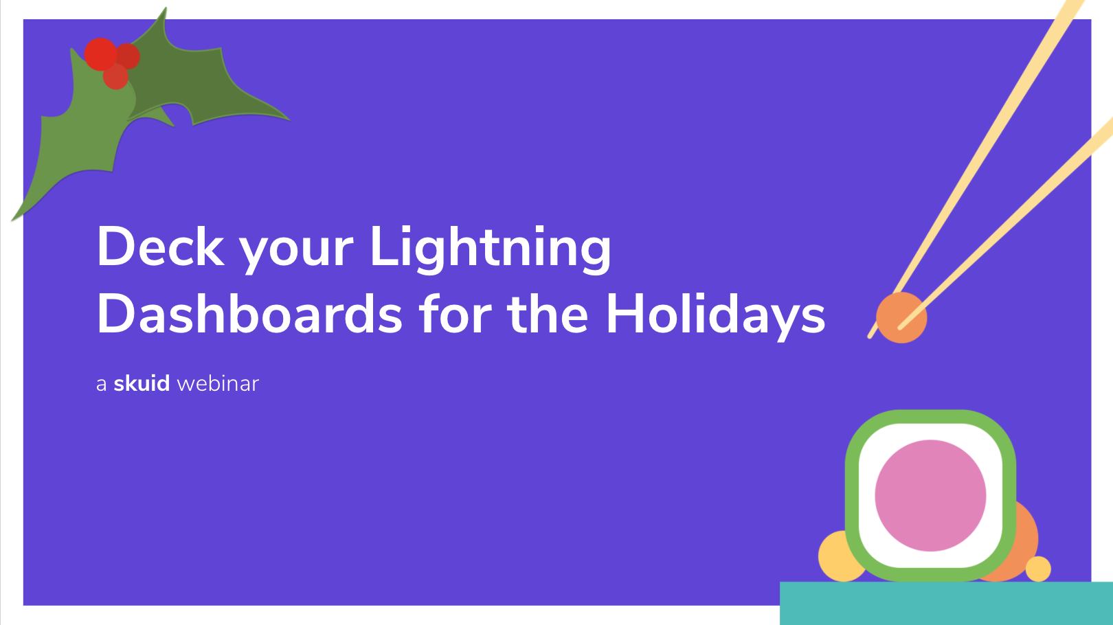 Deck your Salesforce Lightning dashboards for the holidays!
