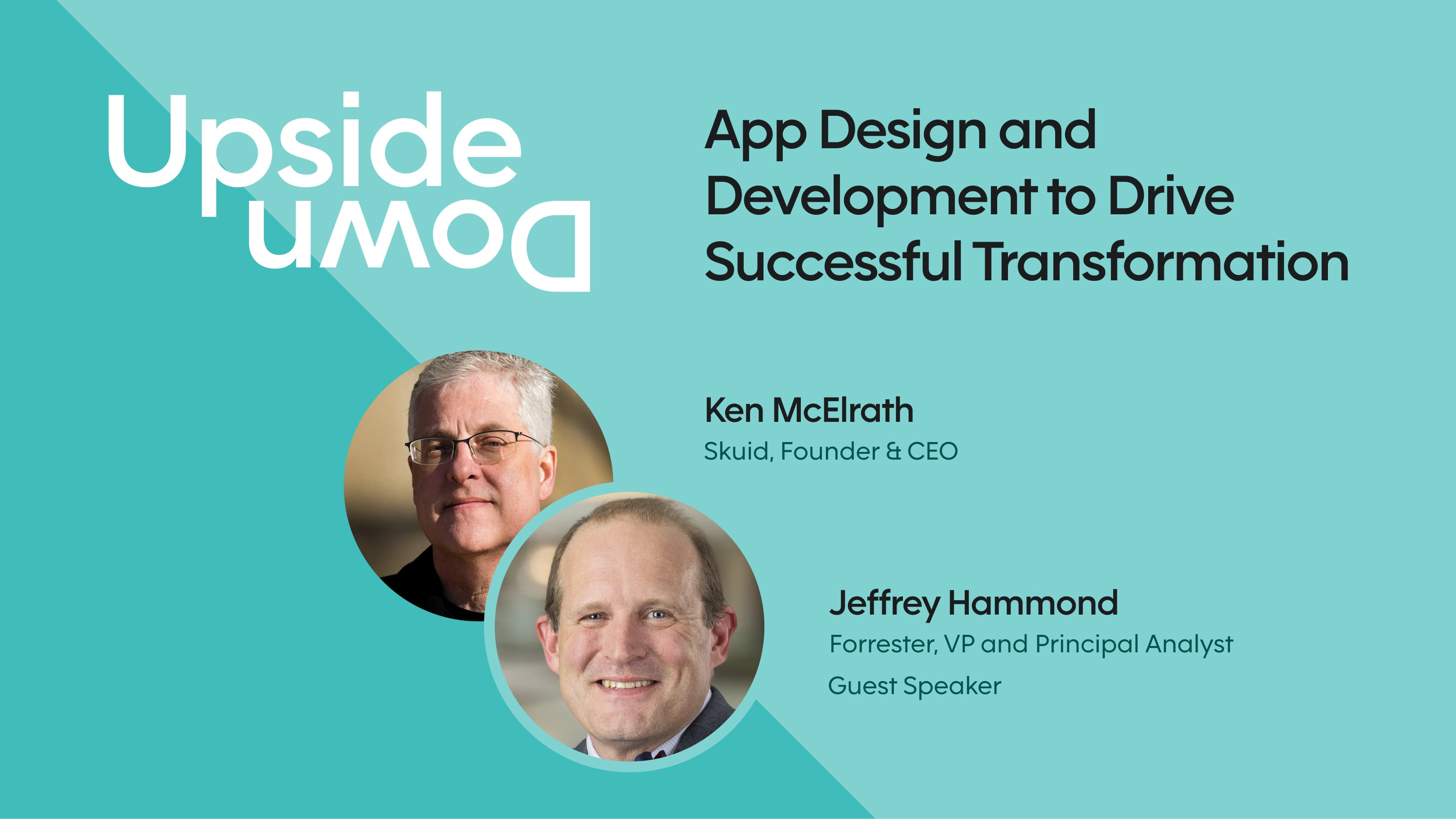 Upside Down App Design and Development to Drive Successful Transformation