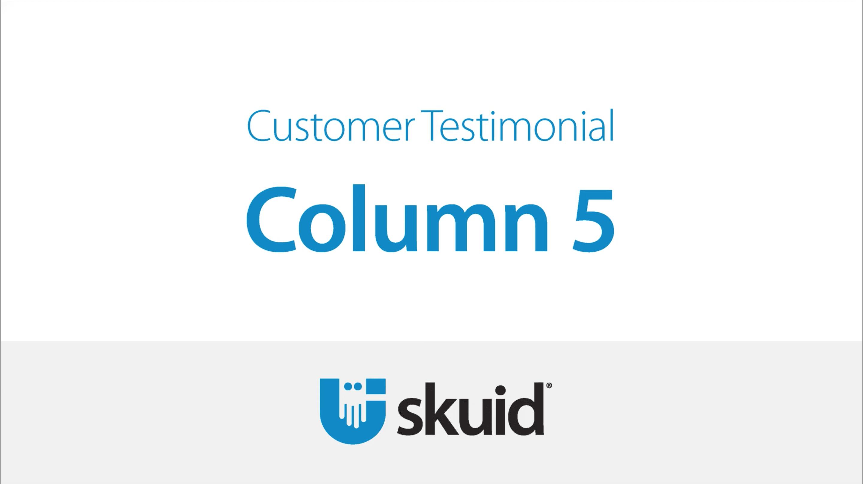 Column Five|Skuid and Column Five|Skuid and Column five