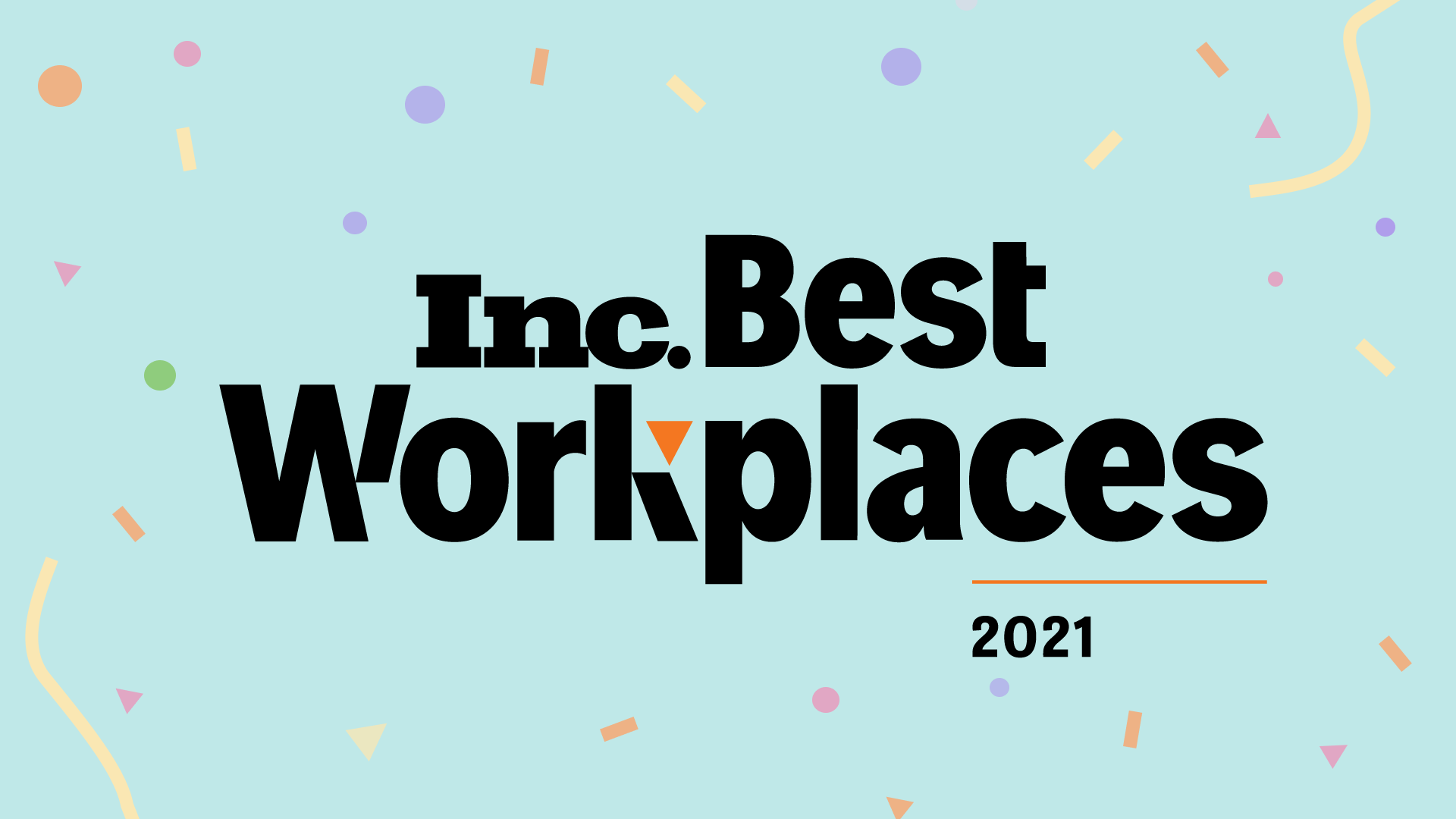 [text] Inc. Best Workplaces 2021 on yellow background with confetti
