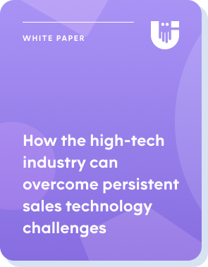 Whitepaper: How the high-tech industry can overcome persistent sales technology challenges
