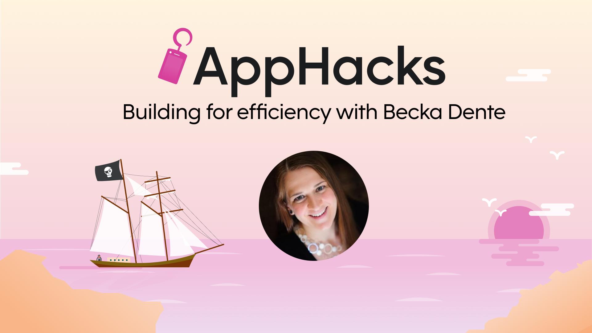 Building for efficiency with Becka Dente | Skuid AppHacks