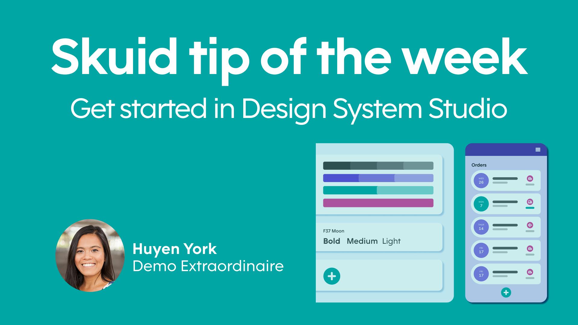 Skuid tip of the week | Get started in Design System Studio - Huyen York, Demo Extraordinaire