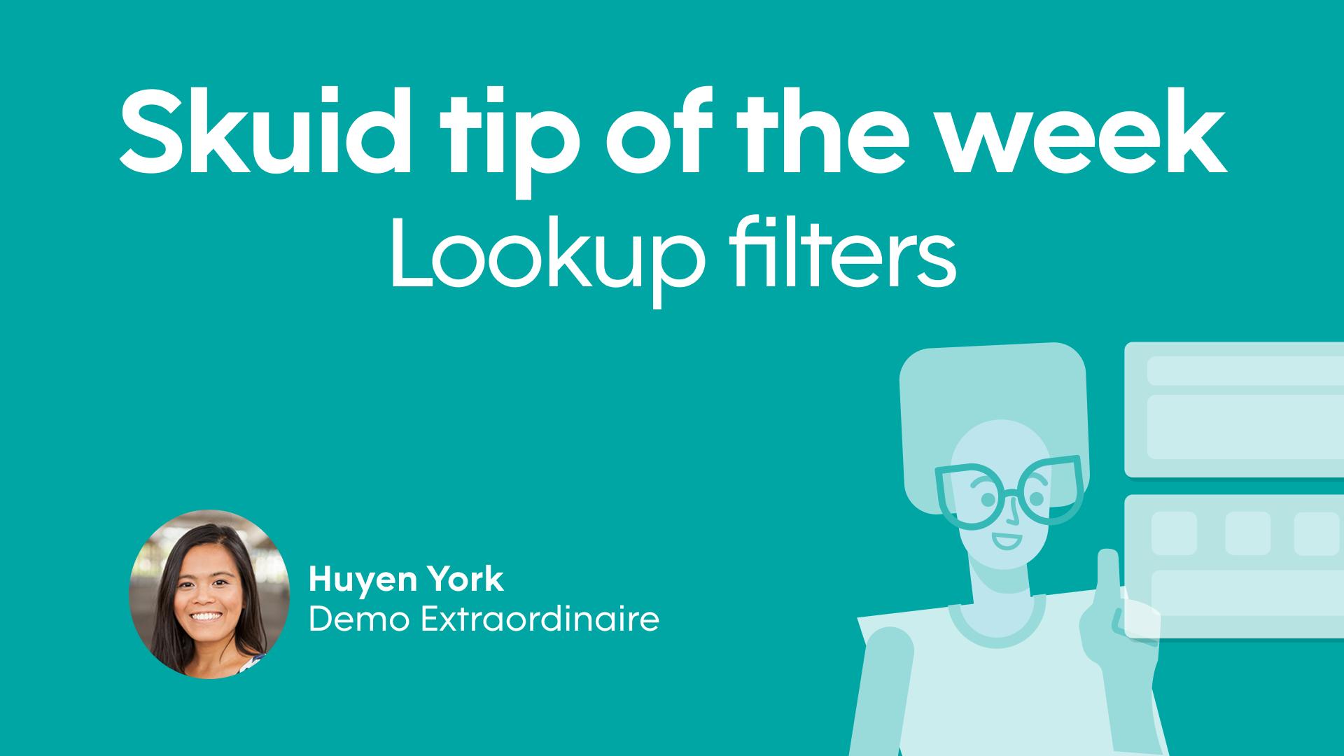 Lookup filters | Skuid tip of the week