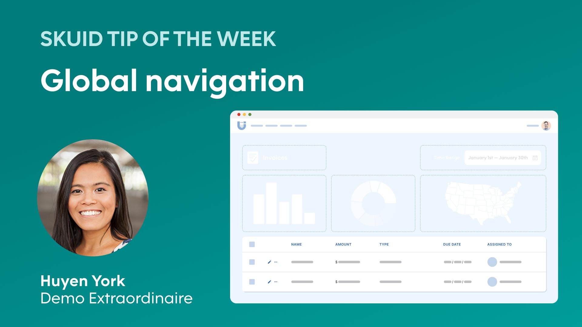 Global navigation | Skuid tip of the week